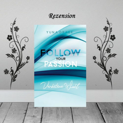 Follow your Passion - Verbotene Wahl