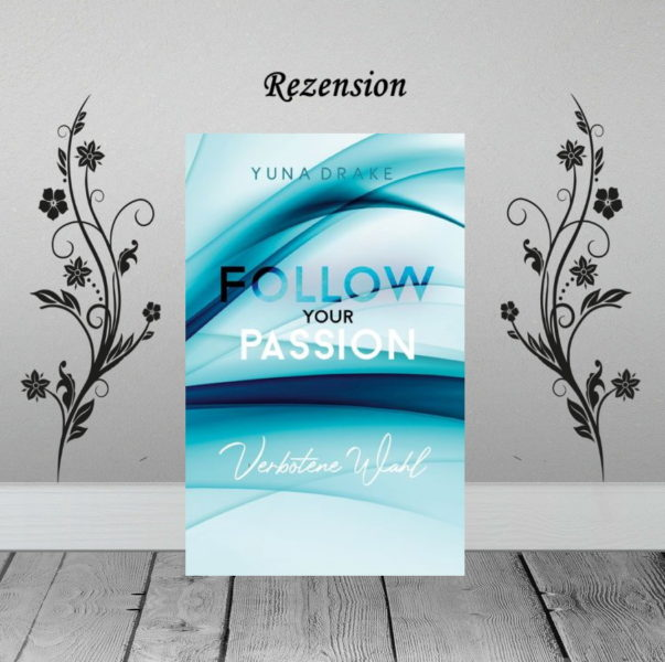 Follow your Passion – Verbotene Wahl